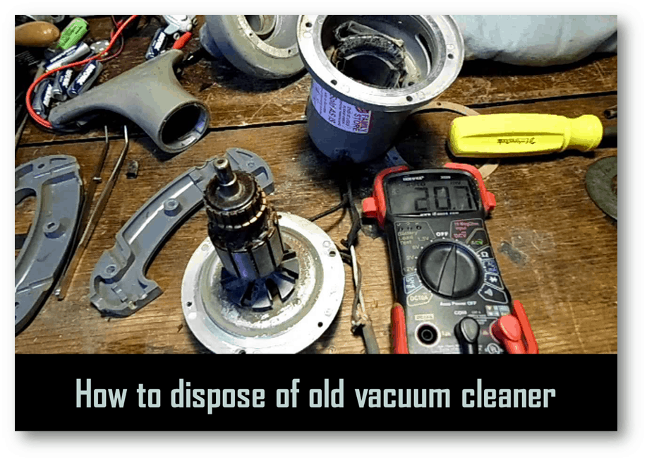 How to dispose of old vacuum cleaner ~ Best Practices
